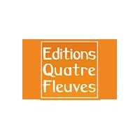 EDITIONS QUATRE FLEUVES